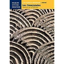 Les Omeyyades. Naissance de l'Art Islamique (L'Art islamique en Méditerranée) (French Edition)