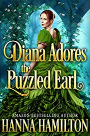 Diana Adores the Puzzled Earl: A Historical Regency Romance Book