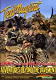 Ted Nugent - Spirit of the Wild Presents Adventures Beyond the Pavement
