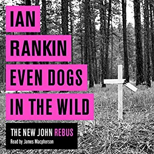 Even Dogs in the Wild Audiobook
