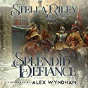 A Splendid Defiance Audiobook by Stella Riley Narrated by Alex Wyndham