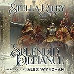 A Splendid Defiance   Stella Riley