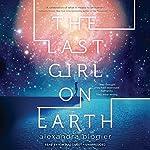 The Last Girl on Earth   Alexandra Blogier