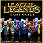 League of Legends Game Guide |  HiddenStuff Entertainment