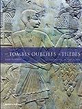 Les tombes oubliées de Thèbes