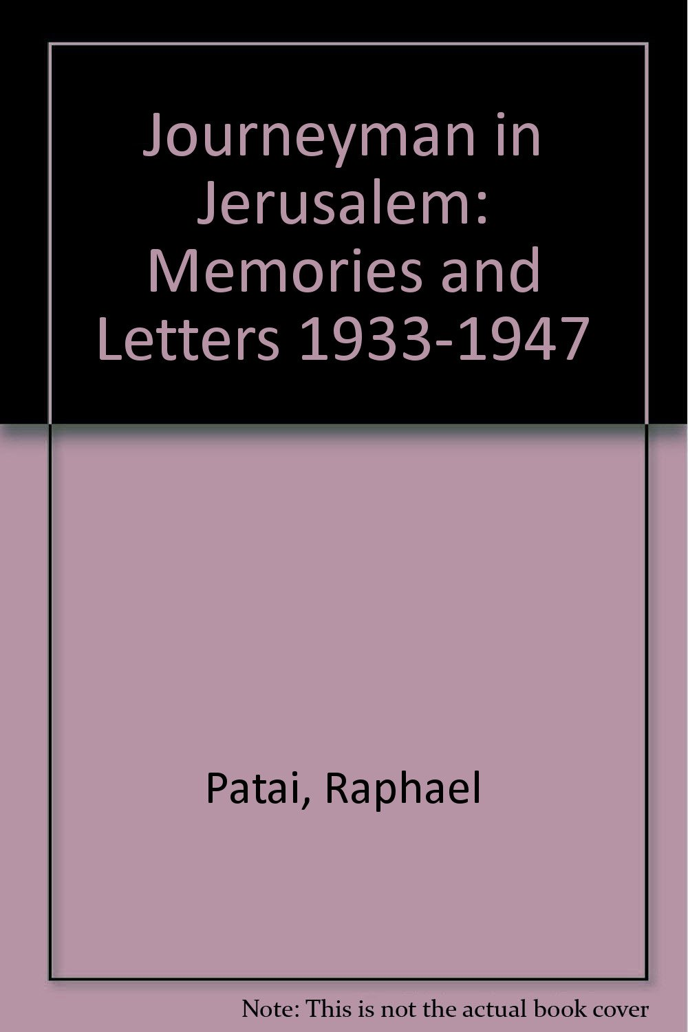 Download Journeyman in Jerusalem: Memories and Letters 1933-1947 pdf