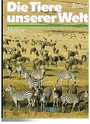 Die Welt der Tiere. Band 4. Huftiere (Die Tiere unserer Welt)