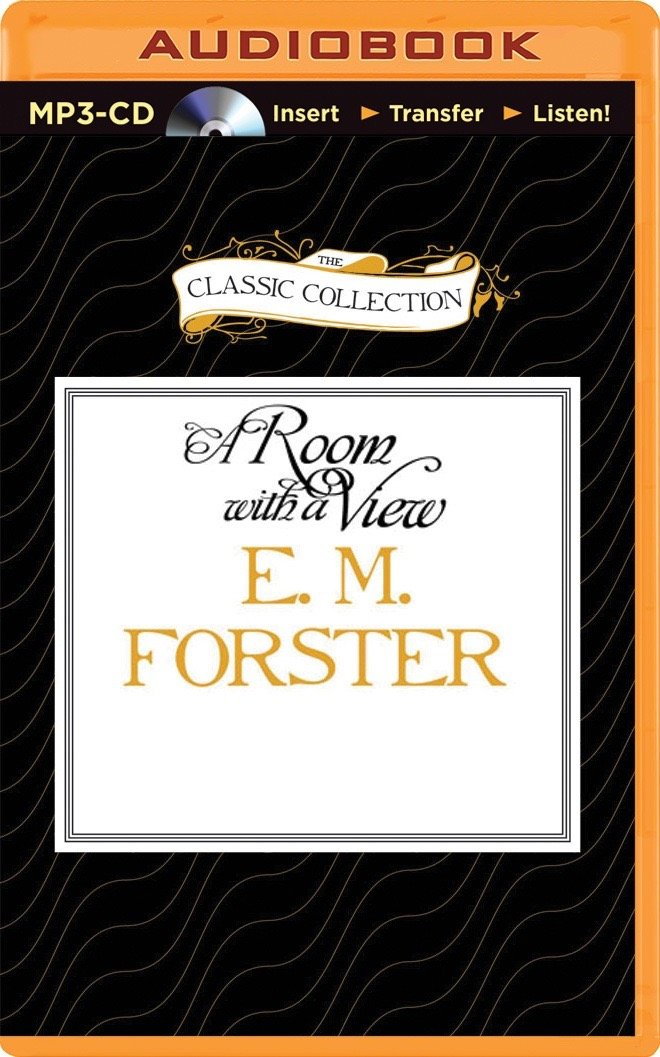Read Online E. M. Forster's A Room With a View (The Classic Collection) PDF