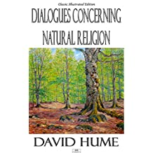 Dialogues Concerning Natural Religion - Classic Illustrated Edition