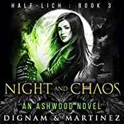Night and Chaos: An Ashwood Novel | Lee Dignam, Katerina Martinez