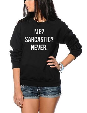 Me Funny Sarcasm Mens Sweatshirt Never Sarcastic