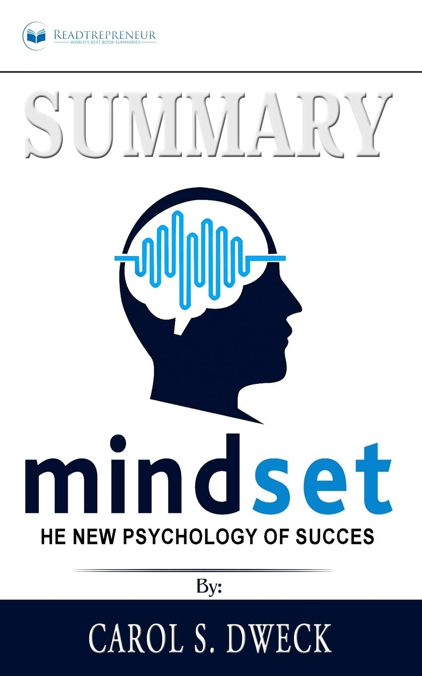 Summary Of Mindset  The New Psychology Of Success By Carol S. Dweck