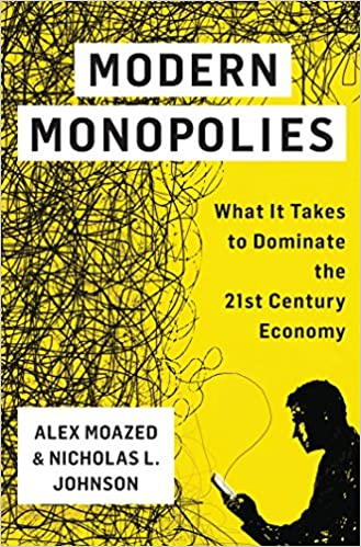 Modern Monopolies: What It Takes to Dominate the 21st