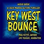 Key West Bounce: Jack Marsh, Book 2 | Mike Pettit