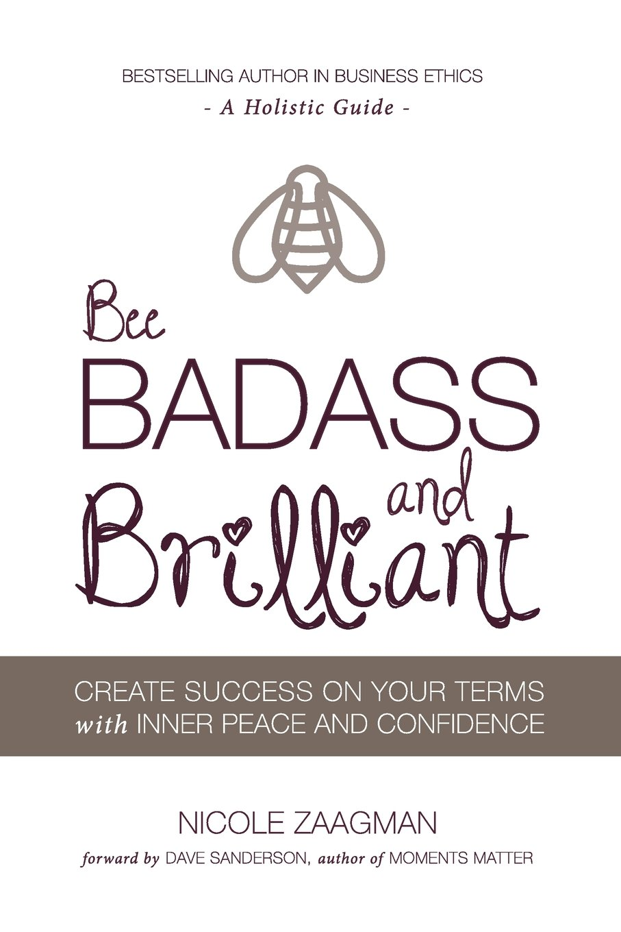 Bee BADASS and Brilliant: A Holistic Guide to Create Success on Your Terms with Inner Peace and Confidence pdf