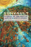 img - for Sunvault: Stories of Solarpunk and Eco-Speculation book / textbook / text book