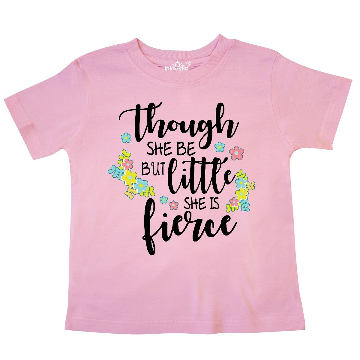 inktastic Though She Be But Little She is Fierce Shakespeare Toddler T-Shirt