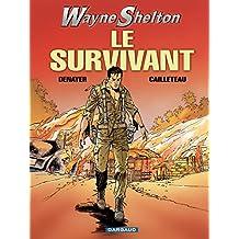 Wayne Shelton - Tome 4 - Survivant (Le) (French Edition)
