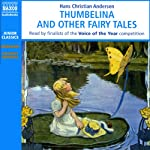 Thumbelina and Other Fairy Tales | Hans Christian Andersen