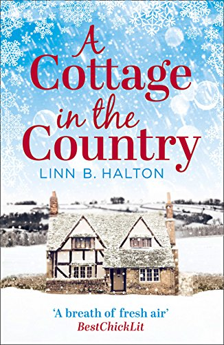 Read Online A Cottage in the Country: Escape to the cosiest little cottage in the country (Christmas in the Country, Book 1) pdf epub