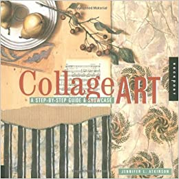 Book Collage Art: The Step-By-Step Guide and Showcase by Jennifer Atkinson (1999-08-24)