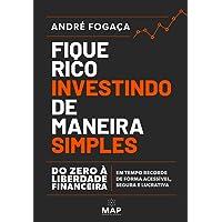 Fique Rico Investindo de Maneira Simples: Do zero à liberdade financeira em tempo recorde de forma acessível, segura e…