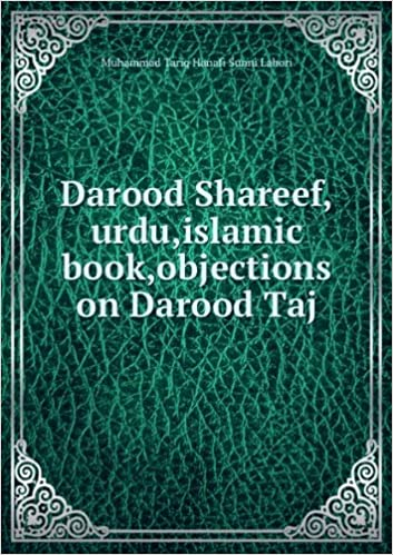 Darood Shareef, urdu, islamic book, objections on Darood Taj