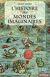 """Afficher """"L'histoire des mondes imaginaires"""""""