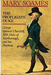 The Profligate Duke: George Spencer Churchill, Fifth Duke of Marlborough, and His Duchess