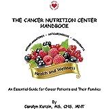 The Cancer Nutrition Center Handbook