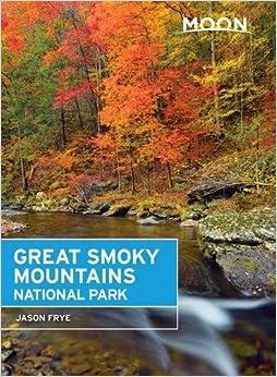 Moon Great Smoky Mountains National Park (Moon Handbooks)