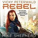 Rebel: Vicky Peterwald, Book 3 Hörbuch von Mike Shepherd Gesprochen von: Dina Pearlman