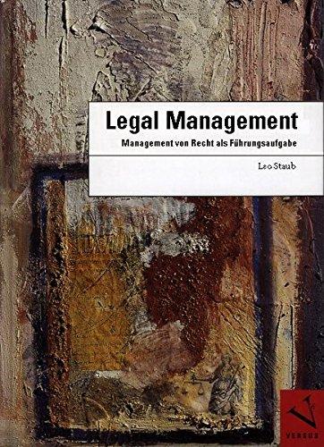 Legal Management: Management von Recht als Führungsaufgabe