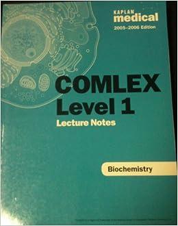 Comlex Level 1 Lecture Notes Biochemistry: Kaplan: Amazon