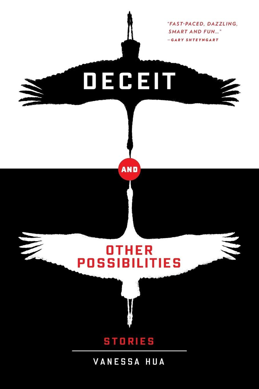 Deceit and Other Possibilities: Vanessa Hua: 9780997199628