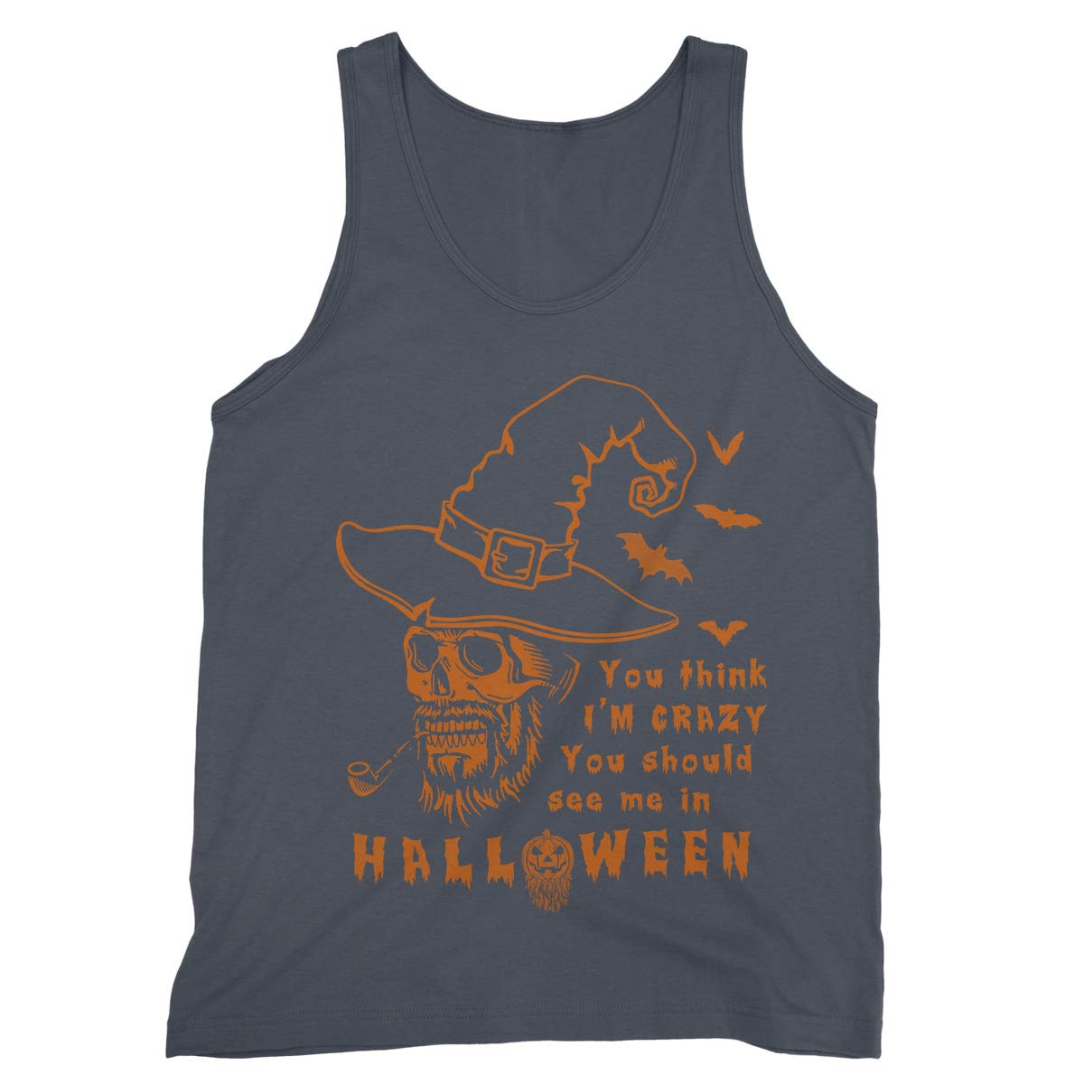 You Think I am Crazy You Should See Me in Halloween Tank Tops