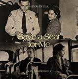 Save a Seat for Me: A Soul Chronology : Vol. 3-Save a Seat for Me: Soul Chronology