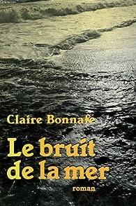 Le Bruit de la mer par Claire Bonnafé