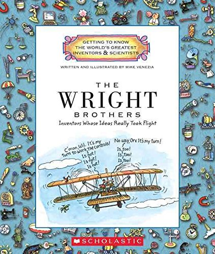 [The Wright Brothers: Inventors Whose Ideas Really Took Flight] (By: Mike Venezia) [published: September, 2010]