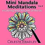 Mini Mandala Meditations Volume 4: a Coloring Book for Calm on the Go
