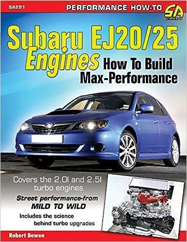 Subaru Ej20/25 Engines: How to Build Max Performance (Sa