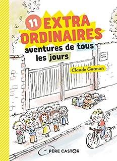 11 extraordinaires aventures de tous les jours, Gutman, Claude