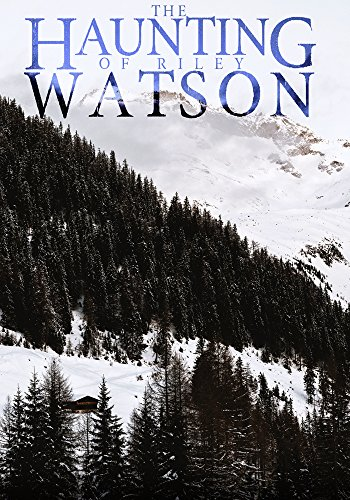 The Haunting of Riley Watson: A Haunted House Mystery- Book 0