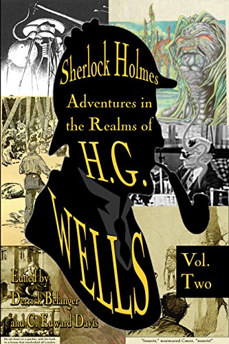 Sherlock Holmes: Adventures in the Realms of H.G. Wells Volume 2
