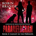Caught in the Parallel: Parallelogram Book 2 | Robin Brande
