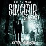 Cyber-Dämonen (Sinclair Academy 6) | Philip M. Crane