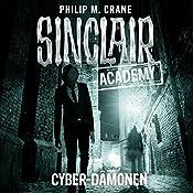 Cyber-Dämonen (Sinclair Academy 6)   Philip M. Crane