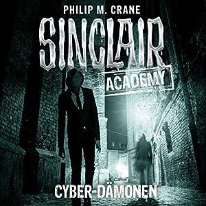 Cyber-Dämonen (Sinclair Academy 6) Hörbuch