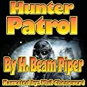 Hunter Patrol Audiobook by H. Beam Piper Narrated by Phil Chenevert