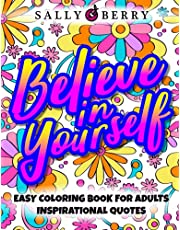 Easy Coloring Book for Adults Inspirational Quotes: Simple Large Print Coloring Pages with Motivational Sayings and Positive Affirmations. Perfect Anti stress Book to Inspire and Relax Seniors, Teens, Girls.